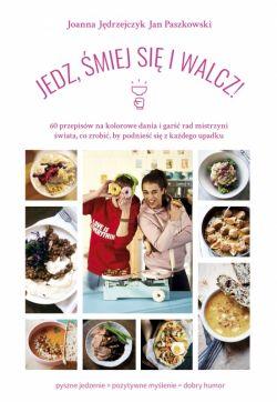 Okładka książki - Jedz, śmiej się i walcz!
