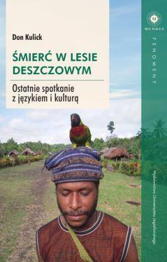 Okładka książki - Śmierć w lesie deszczowym. Ostatnie spotkanie z językiem i kulturą