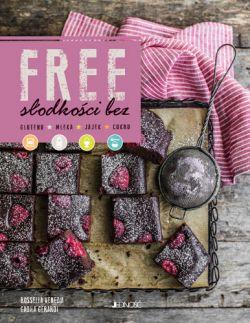 Okładka książki - Free. Słodkości bez glutenu, mleka, jajek, cukru