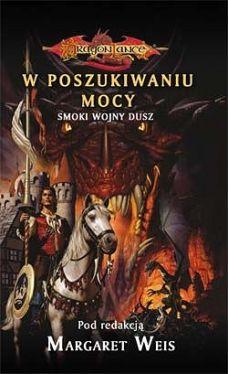 Okładka książki - W poszukiwaniu mocy. Smoki Wojny Dusz
