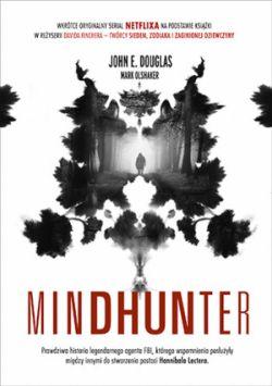 Okładka książki - Mindhunter. Tajemnice elitarnej jednostki FBI