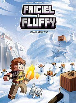 Okładka książki - Frigiel i Fluffy. Lodowe królestwo