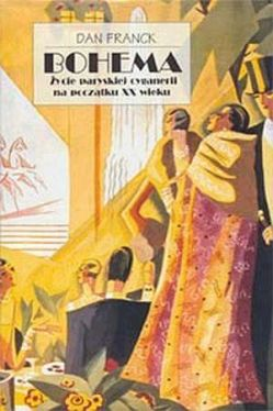 Okładka książki - Bohema. Życie paryskiej cyganerii na początku XX wieku