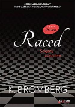 Okładka książki - Raced. Ścigany uczuciem