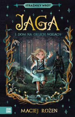 Okładka książki - Jaga i dom na orlich nogach. Strażnicy Wrót