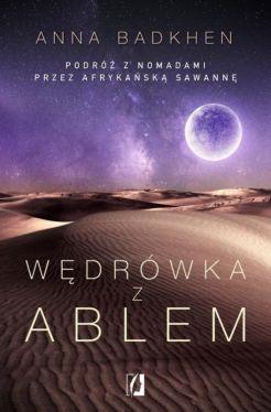 Okładka książki - Wędrówka z Ablem. Podróż z nomadami przez afrykańską sawannę