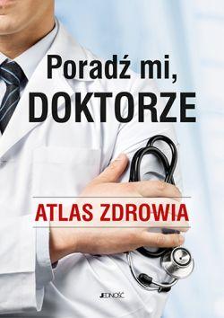 Okładka książki - Poradź mi, doktorze. Atlas zdrowia