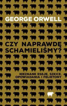 Okładka książki - Czy naprawdę schamieliśmy?. Nieznane eseje, szkice, opowiadania i felietony