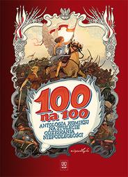 Okładka książki - 100 NA 100. ANTOLOGIA KOMIKSU NA STULECIE ODZYSKANIA NIEPODLEGŁOŚCI