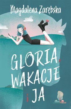 Okładka książki - Gloria, wakacje i ja