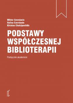 Okładka książki - Podstawy współczesnej biblioterapii. Podręcznik akademicki