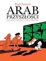 Okładka książki - Arab przyszłości  tom 2. Dzieciństwo na Bliskim Wschodzie (1984–1985)
