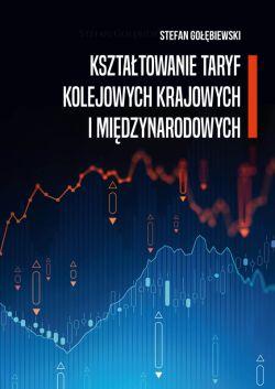Okładka książki - Kształtowanie taryf kolejowych krajowych i międzynarodowych