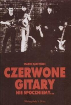 Okładka książki - Czerwone gitary. Nie spoczniemy... (edycja czarna)