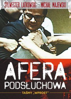 Okładka książki - Afera podsłuchowa. Taśmy Wprost