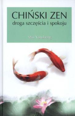 Okładka książki - Chiński zen. Droga szczęścia i spokoju