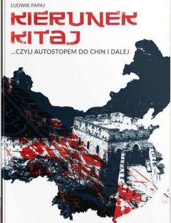 Okładka książki - Kierunek Kitaj, czyli autostopem do Chin i dalej