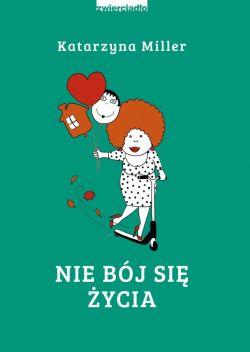 Okładka książki - Nie bój się życia