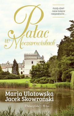 Okładka książki - Pałac w Moczarowiskach