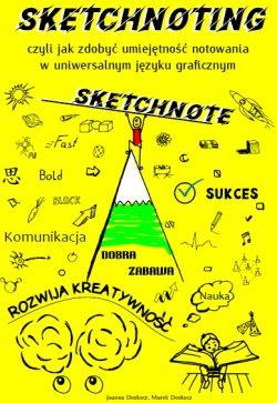 Okładka książki - SKETCHNOTING czyli jak zdobyć umiejętność notowania w uniwersalnym języku graficznym SKETCHNOTE