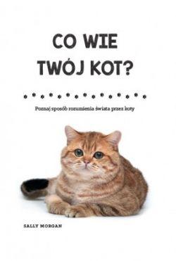 Okładka książki - Co wie Twój kot?