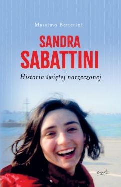 Okładka książki - Sandra Sabattini. Historia świętej narzeczonej