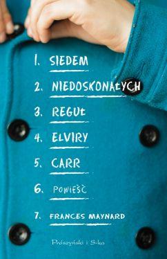 Okładka książki - Siedem niedoskonałych reguł Elviry Carr