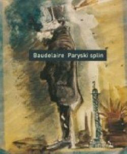 Okładka książki - Paryski splin. Poematy prozą