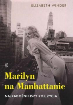 Okładka książki - Marilyn na Manhattanie. Najradośniejszy rok życia
