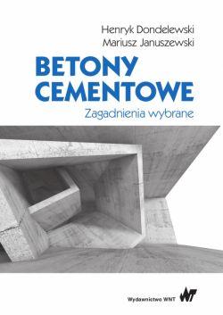 Okładka książki - Betony cementowe. Zagadnienia wybrane