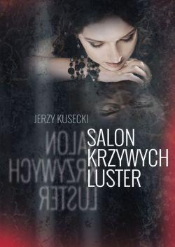 Okładka książki - Salon krzywych luster