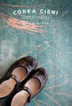 Okładka książki - Córka Cieni. Obce Matki