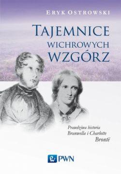 Okładka książki - Tajemnice wichrowych wzgórz. Prawdziwa historia Branwella i Charlotte Brontë