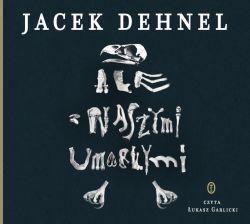 Okładka książki - Ale z naszymi umarłymi. Audiobook