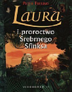 Okładka książki - Laura i proroctwo Srebrnego Sfinksa (tom 3 serii)