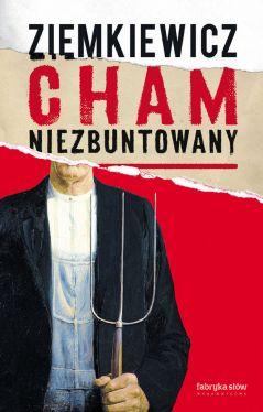Okładka książki - Cham niezbuntowany