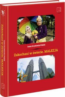 Okładka książki - Zakochani w świecie. Malezja