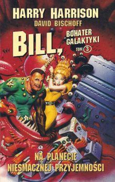 Okładka książki - Bill, bohater galaktyki. Na planecie niesmacznej przyjemności
