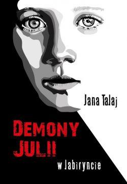 Okładka książki - Demony Juli. W labiryncie.