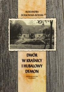 Okładka książki - Dwór w Kraśnicy i Hubalowy demon