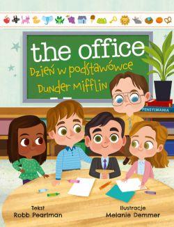 Okładka książki - The Office. Dzień w podstawówce Dunder Mifflin