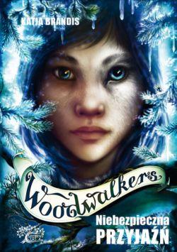 Okładka książki - Woodwalkers. Niebezpieczna przyjaźń