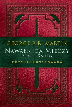 Okładka książki - Nawałnica mieczy: Stal i śnieg. Edycja ilustrowana