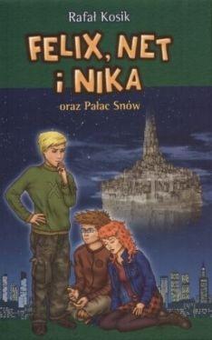 Okładka książki - Felix, Net i Nika oraz Pałac Snów