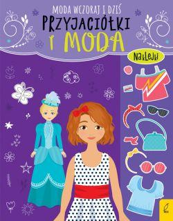 Okładka książki - Przyjaciółki i moda. Moda wczoraj i dziś