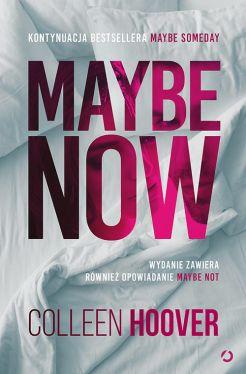 Okładka książki - Maybe Now. Maybe Not
