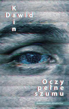 Okładka książki - Oczy pełne szumu
