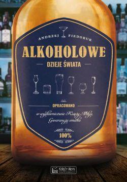 Okładka książki - Alkoholowe dzieje świata