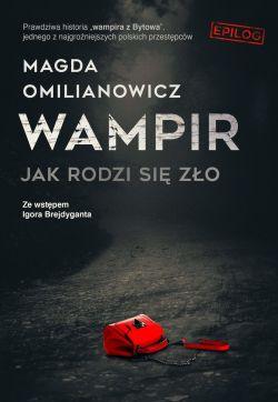 Okładka książki - Wampir. Jak rodzi się zło