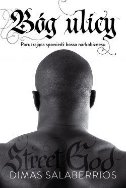 Okładka książki - Bóg ulicy. Poruszająca spowiedź bossa narkobiznesu